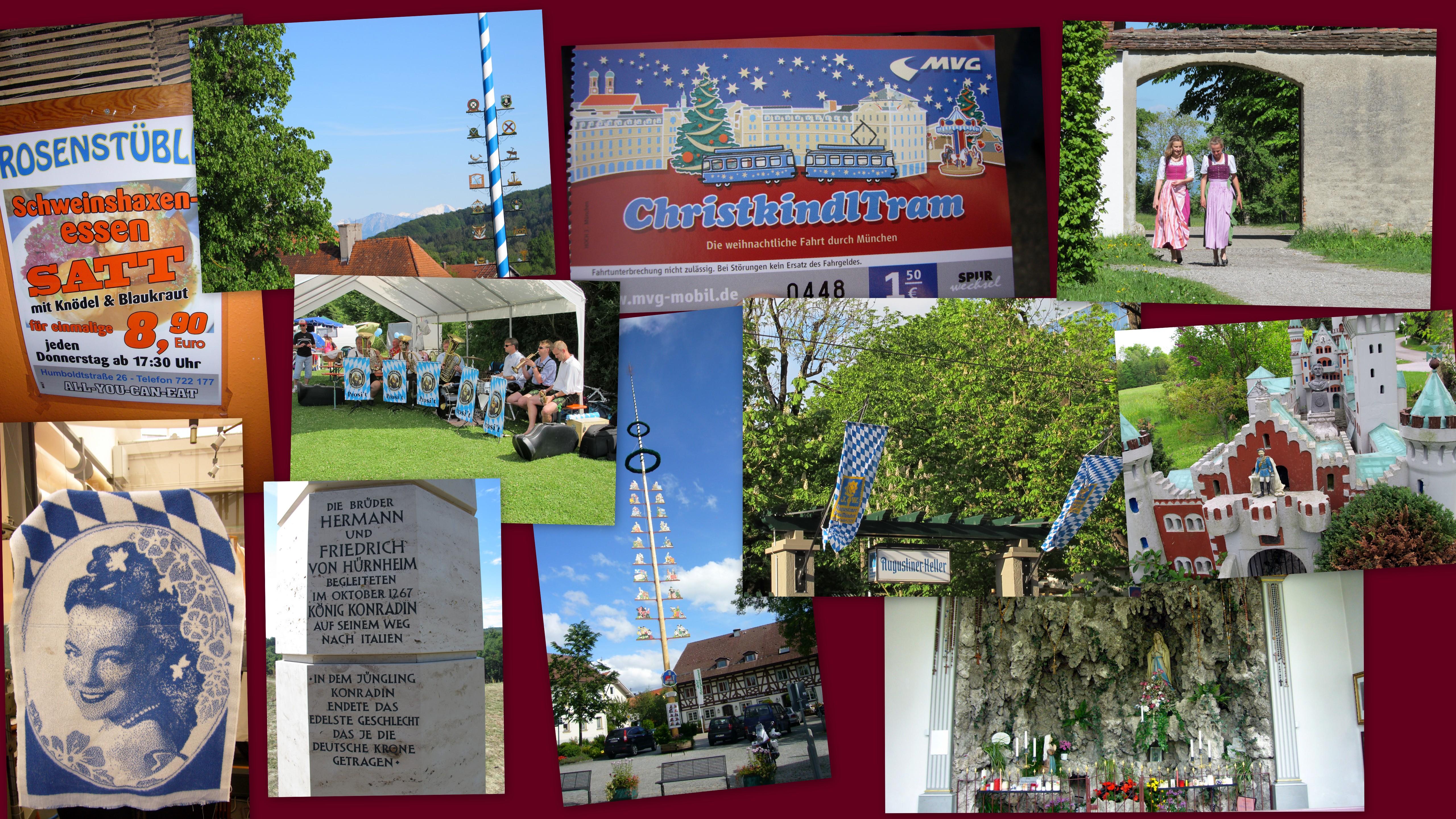 Jede Menge 'Brauchtum' - von der Blasmusi, Christkindl-Tramfahren, Maibaum-Aufstellen, bis hin zum Biergarten + Kneipen-und Wallfahrtsort-Besuch (klar!)